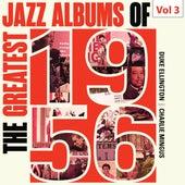 The Greatest Jazz Albums of 1956, Vol. 3 de Various Artists