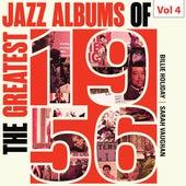 The Greatest Jazz Albums of 1956, Vol. 4 von Various Artists
