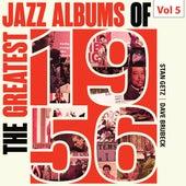 The Greatest Jazz Albums of 1956, Vol. 5 de Various Artists