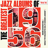 Best Jazz Albums of 1956 - Johnny Hodges, The Ellington All-Stars, Thelonious Monk, Vol. 6 by Various Artists
