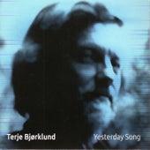 Yesterday Song by Terje Bjørklund