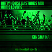 Kingda Ka von Dirty House Bastards