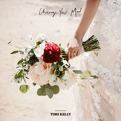Change Your Mind by Tori Kelly
