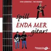 Spill Enda Mer Gitar - Lydspor Til Lærebok Av Sven Lundestad Og Tor Solberg by Sven Lundestad