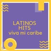 Latinos Hits Viva Mi Caribe 2019 de Various Artists