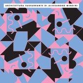 Architettura Sussurrante di Alessandro Mendini de Various Artists