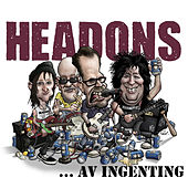 Av ingenting by Headons