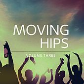 Moving Hips, Vol. 3 (Fantastic Selection Of EDM & Progressive House Bangers To Bounce Around) by Various Artists