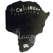 Raíces de La Chilinga