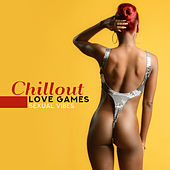 Chillout Love Games - Sexual Vibes von Ibiza Chill Out
