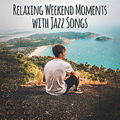 Relaxing Weekend Moments with Jazz Songs von Acoustic Hits