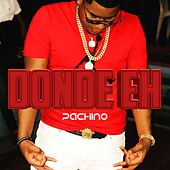 Donde Eh by Pachino
