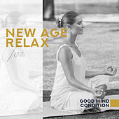 New Age Relax for Good Mind Condition by Nature Sounds Relaxation: Music for Sleep, Meditation, Massage Therapy, Spa