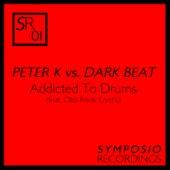 Addicted to Drums de Peter K