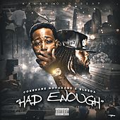 Had Enough by Cokekane Novakane