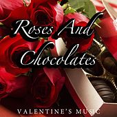 Roses & Chocolates Valentine's Music by Various Artists