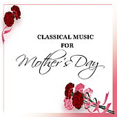 Classical Music For Mothers Day de Various Artists