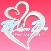 Mothers Day Breakfast Playlist de Various Artists