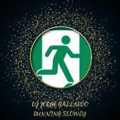 Running Slowly (Short Versions) by DJ Jorge Gallardo