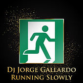 Running Slowly (Long Versions) de DJ Jorge Gallardo