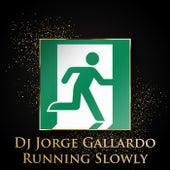 Running Slowly (Long Versions) by DJ Jorge Gallardo
