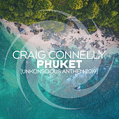 Phuket (UnKonscious Anthem 2019) by Craig Connelly