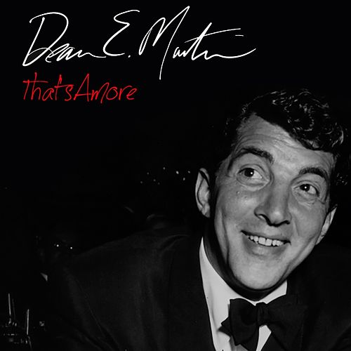 That's Amore by Dean Martin