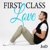 First Class Love by J.O.D.