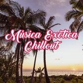 Música Exótica Chillout von Ibiza Chill Out