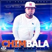 Ella Ta Loca de Chimbala