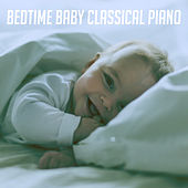 Bedtime Baby Classical Piano von Various Artists