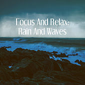Focus And Relax: Rain And Waves de Various Artists