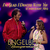 I'm Glad I Danced With You (Candlelight Mix) by Engelbert Humperdinck