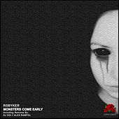 Monsters Come Early von Robyker