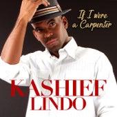If I Were A Carpenter by Kashief Lindo