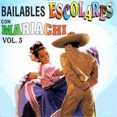 Bailables Escolares Con Mariachi, Vol. 3 by Mariachi Arriba Juarez