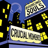 Crucial Moments von Bouncing Souls