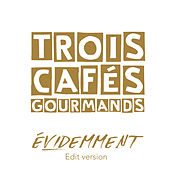 Évidemment (Edit version) de Trois Cafés Gourmands