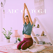 Abc of Yoga by Various Artists