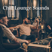 Chill Lounge Sounds by Various Artists