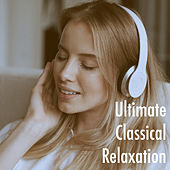 Ultimate Classical Relaxation de Various Artists