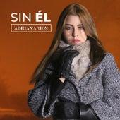 Sin El by Adriana Ríos
