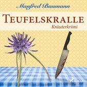 Teufelskralle - Kräuterkrimi (Ungekürzt) von Manfred Baumann