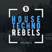 House & Techno Rebels, Vol. 2 - EP di Various Artists