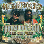 Brazilian Soul (feat. Sofi Tukker) (Addal Remix) by The Knocks
