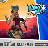 Bang Bang de Nailah Blackman