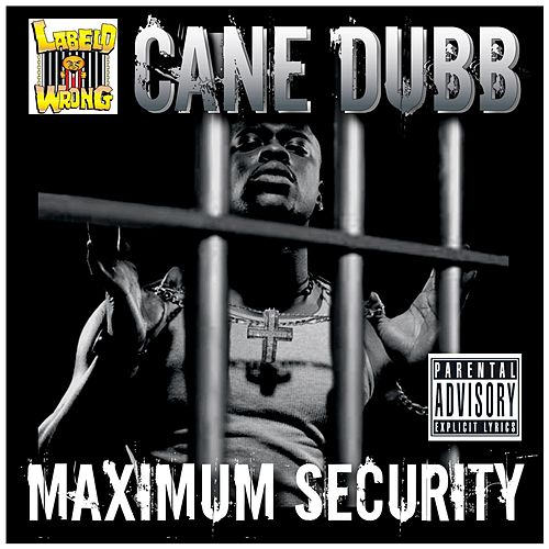 Maximum Security de Cane Dubb