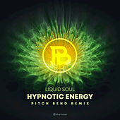 Hypnotic Energy (Pitch Bend Remix) von Liquid Soul