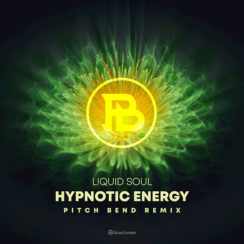 Hypnotic Energy (Pitch Bend Remix) by Liquid Soul