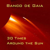 30 Times Around the Sun di Banco de Gaia